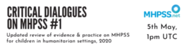 MHPSS.net Critical Dialogue on MHPSS #1: Updated Review of Evidence & Practice on MHPSS for Children in Humanitarian Settings, 2020