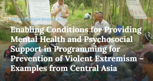 Oslo III – Invitation and session on Enabling Conditions for Providing Mental Health and Psychosocial Support in Programming for Prevention of Violent Extremism – Examples from Central Asia